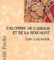 L'alchimie de l'amour et de la sexualité – Lee Lozowick