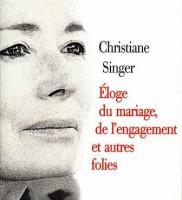 Eloge du mariage, de l'engagement et autres folies –  Christiane Singer