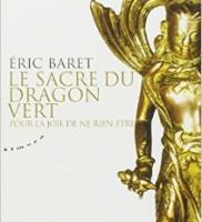 Le Sacre du Dragon Vert – Eric Baret